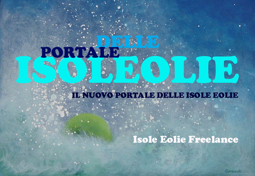 Isole Eolie freelance, Eolie News, il nuovo Portale delle isole Eolie.
